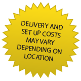 Delivery and set up costs may vary depending on location